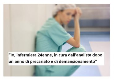 """""""Io, infermiera 24enne, in cura dall'analista dopo un anno di precariato e di demansionamento"""""""