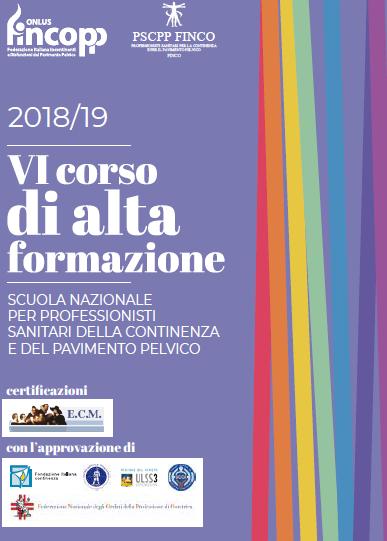VI Corso di Alta Formazione FINCOPP : Scuola Nazionale per Professionisti Sanitari della Continenza e del Pavimento Pelvico, anno 2018/2019