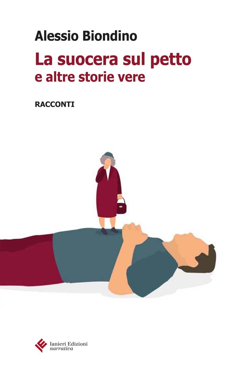 """Il nuovo libro dell'infermiere A. Biondino: """"La suocera sul petto"""" 1"""