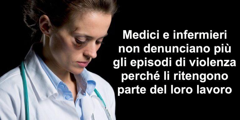 Medici e infermieri 16 volte più a rischio violenza: molti non denunciano poiché la ritengono parte del lavoro
