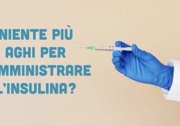 Niente più aghi per somministrare insulina: i risultati della ricerca