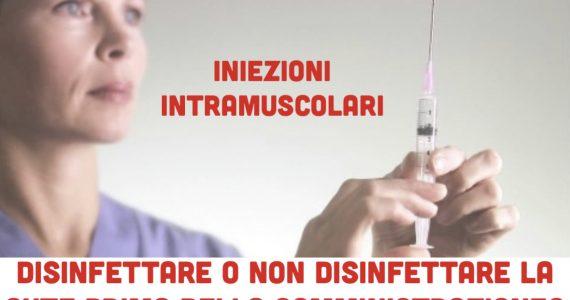 Iniezioni intramuscolari: disinfettare o non disinfettare la cute? 3
